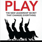 Play the new leadership secret that changes everything